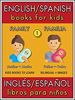 Epub Gratis English Spanish Books for Kids - 1 - Family ( Inglés Español Libros para Niños - 1 - Familia ): Bilingual book to learn basic Spanish to English words ... (Bilingual Kids Books)