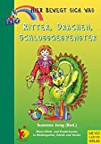 Hier bewegt sich was - Ritter, Drachen, Schlossgespenster: Eltern-Kind- und Kinderturnen in Kindergarten, Schule und Verein