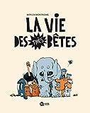 La vie des très bêtes - T1 - (2011)