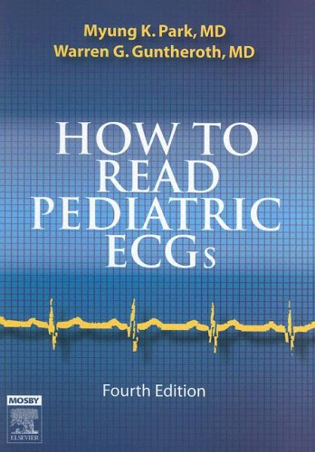 How to Read Pediatric ECGs, 4e por Myung K. Park MD  FAAP  FACC
