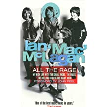 """All The Rage: My High Life With The Small Faces,: My High Life with the """"Small Faces"""", the """"Faces"""" and the """"Rolling Stones"""""""