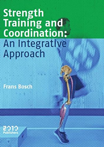 Strength training and coordination: an integrative approach par Frans Bosch