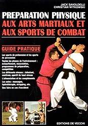 Préparation physique aux arts martiaux et aux sports de combat : Guide pratique