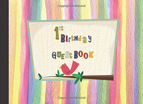 1st Birthday Guest Book: Party Celebration For Family And Friends To Write Messages, Good Wishes,Advice