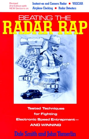 Beating the Radar Rap: Tested Techniques for Fighting Electronic Speed Entrapment, and Winning
