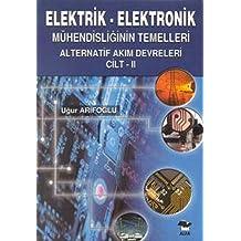 Elektrik - Elektronik Mühendisliğinin Temelleri 2: Alternatif Akım Evreleri Cilt 2
