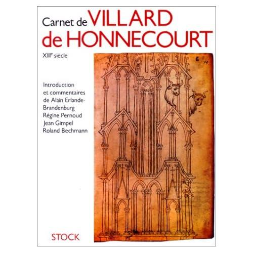 Carnet de Villard de Honnecourt : D'après le manuscrit conservé à la Bibliothèque nationale de Paris, n ° 19093