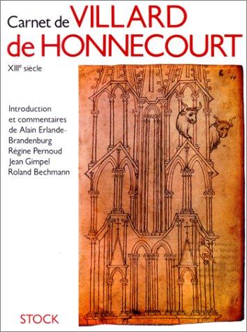 Carnet de Villard de Honnecourt : D'aprs le manuscrit conserv  la Bibliothque nationale de Paris, n  19093