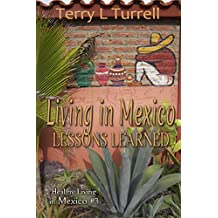 Living In Mexico Lessons Learned: Healthy Living in Mexico #3
