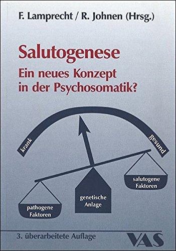 Salutogenese: Ein neues Konzept in der Psychosomatik?