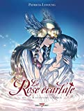 La Rose écarlate T12 : Tu m'as ouvert les yeux (La Rose Ecarlate) (French Edition)