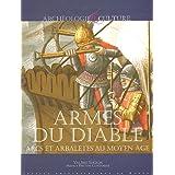 Armes du diable : Arcs et arbalètes au Moyen Age