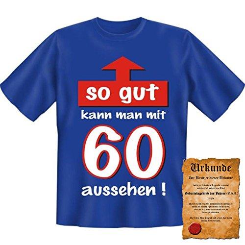So gut kann man mit 60 aussehen! Geburtstag Fun T-Shirt in Royal Blau mit Gratis Urkunde! Royal-Blue