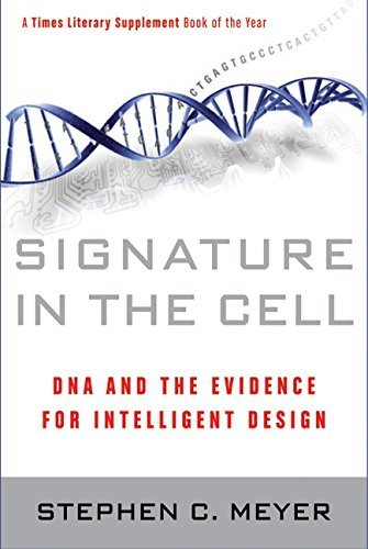Signature in the Cell: DNA and the Evidence for Intelligent Design by Stephen C. Meyer (2009-07-01)