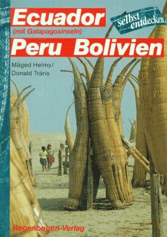 Ecuador (mit Galapagos- Inseln), Peru, Bolivien selbst entdecken