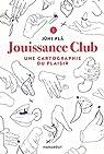 Jouissance Club : Une cartographie du plaisir par Plã