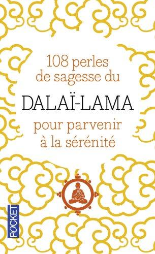 108 perles de sagesse pour parvenir à la sérénité par Sa Sainteté le DALAI-LAMA