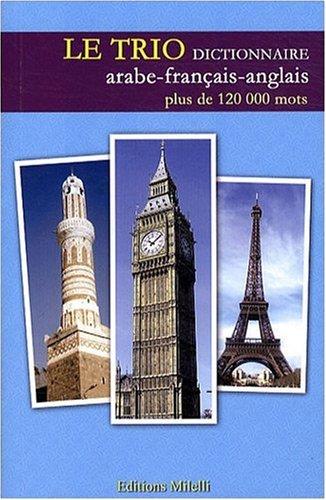 Le Trio : Dictionnaire trilingue arabe-français-anglais par Jean-Pierre Milelli