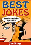 Best Jokes: Best Funny Jokes for Adults (Funny Jokes, Stories & Riddles Book 2)