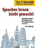 Sprachen lernen leicht gemacht!: Die Birkenbihl-Methode Fremdsprachen zu lernen: Vokabelpauken verboten, schnelles Anwenden, verblüffend einfach (Whitebooks)