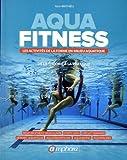 Telecharger Livres Aqua Fitness les Activites de la Forme en Milieu Aquatique (PDF,EPUB,MOBI) gratuits en Francaise