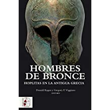 Hombres de bronce: Hoplitas en la antigua Grecia (Historia Antigua)