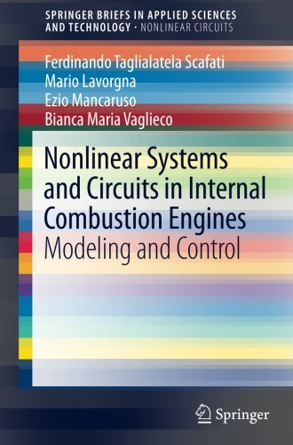 Nonlinear Systems and Circuits in Internal Combustion Engines: Modeling and Control (SpringerBriefs in Applied Sciences and Technology)