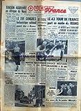Telecharger Livres OUEST FRANCE du 05 07 1956 TENSION AGGRAVEE EN AFRIQUE DU NORD LE CONGRES ECHARISTIQUE NATIONAL A RENNES LE DEBAT SUR L EURATOM DEVANT L ASSEMBLEE INQUIETUDE A BEYROUTH A L ANNONCE D UNE ATTAQUE ISRAELIENNE LES SPORTS 43EME TOUR DE FRANCE (PDF,EPUB,MOBI) gratuits en Francaise