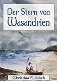 Der Stern von Wasandrien von Christina Polacsek