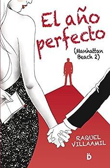 El año perfecto (Manhattan Beach 2) (Spanish Edition) by [Villaamil, Raquel]