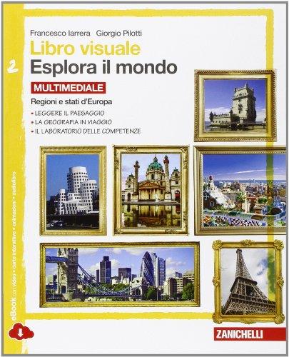 Libro visuale esplora il mondo.  Per la Scuola media. Con espansione online: 2