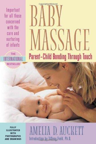 Baby Massage: Parent-Child Bonding Through Touch by Auckett, Amelia (2001) Paperback