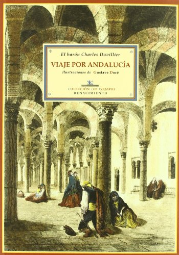 Viaje Por Andalucia - Davillier (Los Viajeros) por Jean Charles Davilier