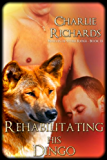 Rehabilitating His Dingo (Wolves of Stone Ridge Book 23)