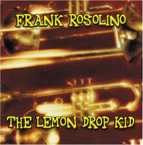 The Lemon Drop Kid, Frank Rosolino by Frank Rosolino -