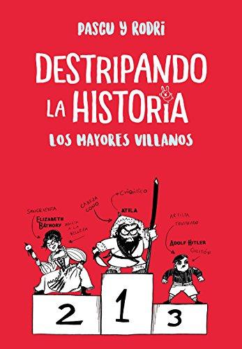 Los mayores villanos (Destripando la historia 1) por Rodrigo Septien