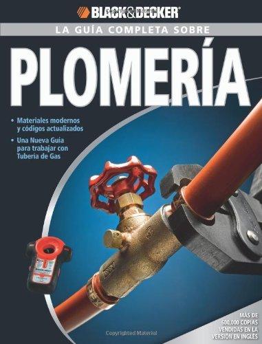 la-guia-completa-sobre-plomeria-black-decker-complete-guide-by-editors-of-cpi-2009-03-01