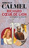 Richard Coeur de Lion, Tome 2 : Les chevaliers du Graal
