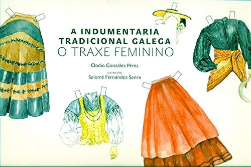 A indumentaria tradicional galega: O traxe feminino