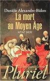 La mort au Moyen Age : XIIIe-XVIe siècle