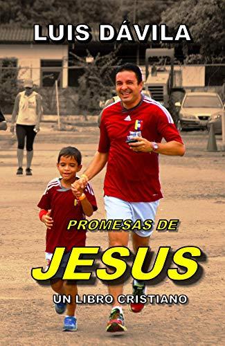 PROMESAS DE JESUS (UN LIBRO CRISTIANO nº 6) por Luis Dávila