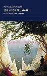 Los mitos del viaje: Estética y cultura viajeras par Patricia Almarcegui Elduayen