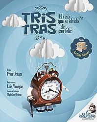 Tris Tras, el reloj que se olvidó de ser feliz