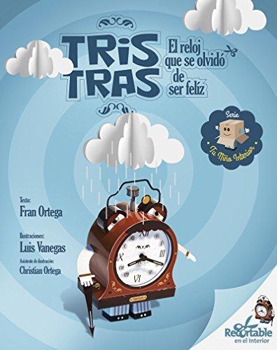 Tris Tras, el reloj que se olvidó de ser feliz por Francisco José Ortega Estrella