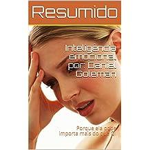 Resumo do livro: Inteligência emocional por: Daniel Goleman: Porque ela pode importa mais do que QI (Portuguese Edition)