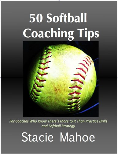 50 Softball Coaching Tips (English Edition) por Stacie Mahoe