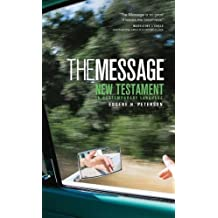 The Message New Testament: The New Testament in Contemporary Language (Experiencing God)