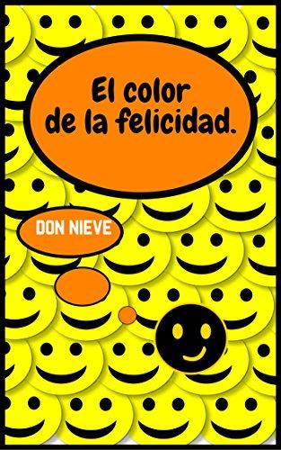 El color de la felicidad. por Don Nieve