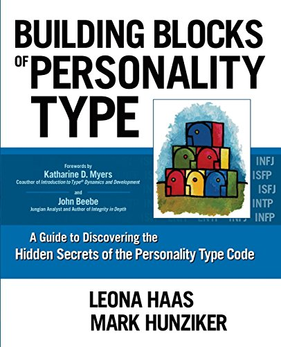 Building Blocks of Personality Type: A Guide to Discovering the Hidden Secrets of the Personality Type Code by Haas, Leona, Hunziker, Mark (2014) Paperback