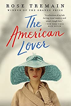 The American Lover von [Tremain, Rose]